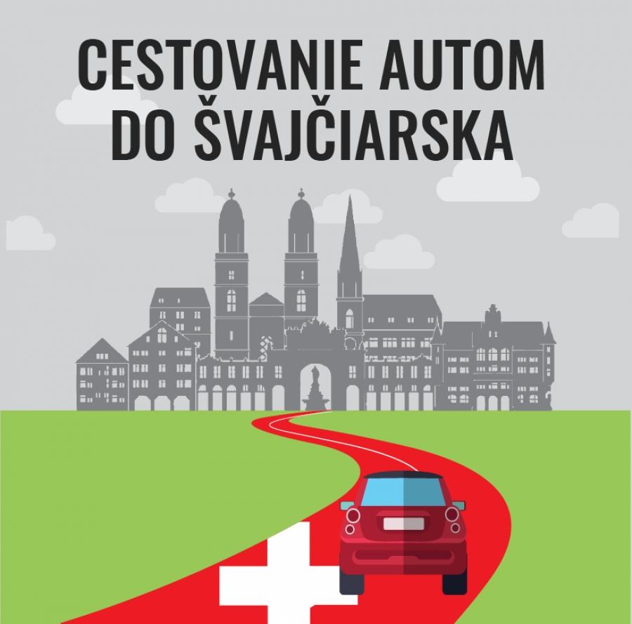 Cestovanie autom do Švajčiarska