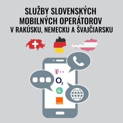 Služby slovenských mobilných operátorov v Rakúsku, Nemecku a Švajčiarsku